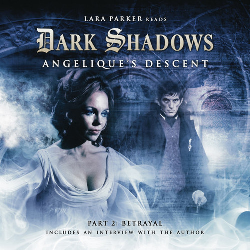 Dark Shadows: ANGELIQUE'S DESCENT Part 2 (BETRAYAL) - Audio CD from Big Finish
