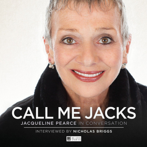 CALL ME JACKS - Jacqueline Pearce in Conversation with - Big Finish Audio Interview CD