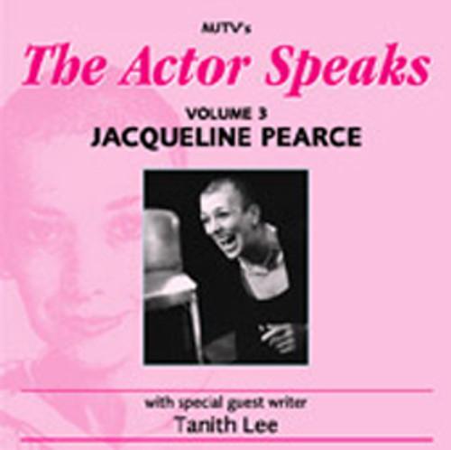 The Actor Speaks Volume 3 - JACQUELINE PEARCE - MJTV Audio Interview CD
