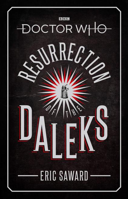 Doctor Who BBC Books Hardcover -  RESURRECTION OF THE DALEKS - 5th Doctor (Peter Davison) Episode Novelization by Eric Saward