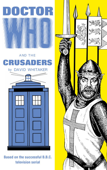 Doctor Who and the CRUSADERS - Classic 1960's Style Hardcover Books by David Whitaker