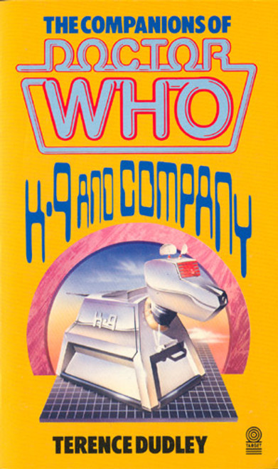 Doctor Who Classic Series Novelization - K-9 and COMPANY  - Original TARGET Paperback Book