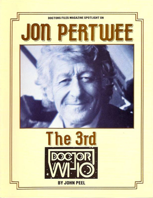 Files Magazine Spotlight on Doctor Who - The JON PERTWEE YEARS by John Peel