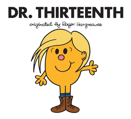 Doctor Who Roger Hargreaves (Mr Men) Book Series: DR. THIRTEENTH (Young Readers Book)