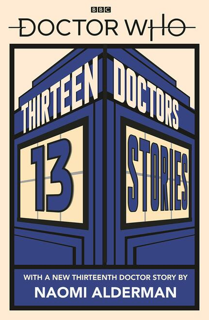 Doctor Who: Thirteen Doctors 13 Stories (BBC Softcover Book)