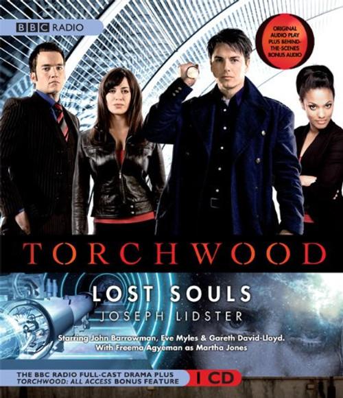 Torchwood: LOST SOULS - BBC Audio Drama on CD (Starring John Barrowman, Eve Myles and Gareth David-Lloyd)