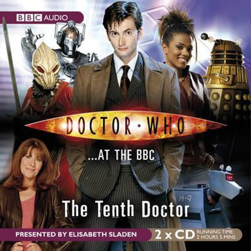 Doctor Who: ...AT THE BBC - THE TENTH DOCTOR - Audio CD Presented by Elisabeth Sladen