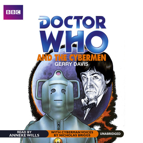 Doctor Who: AND THE CYBERMEN - BBC Audio Book on CD read by Anneke Wills
