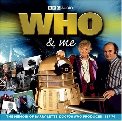 WHO & ME - The Memoir of Barry Letts, Doctor Who Producer 1969-74 - Audio CD set