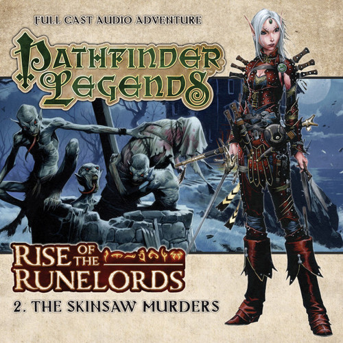 Pathfinder Legends - Rise of the Runelords #1.2 THE SKINSAW MURDERERS - Big Finish Audio CD