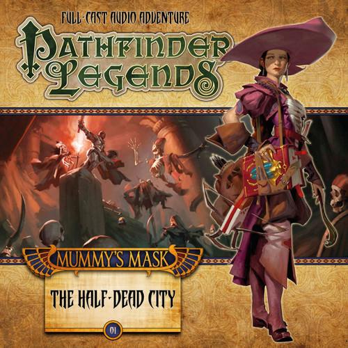 Pathfinder Legends - Mummy's Mask #2.1 THE HALF-DEAD CITY - Big Finish Audio CD
