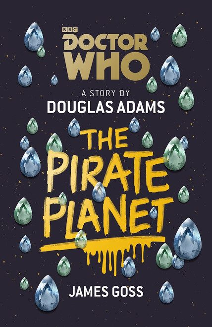 Doctor Who: THE PIRATE PLANET by Douglas Adams and James Goss (BBC Softcover Book)