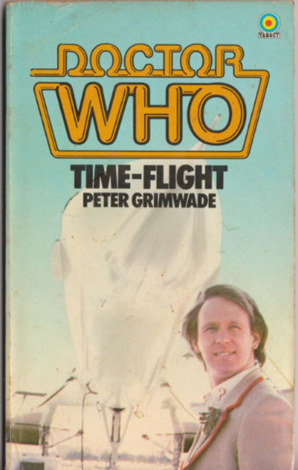 Doctor Who Classic Series Novelization - TIME FLIGHT - Original TARGET Paperback Book