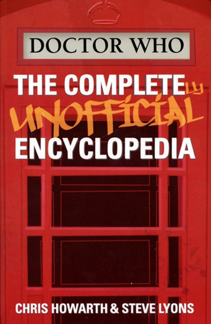 Doctor Who: The Completely Unofficial Encyclopedia by Chris Howarth and Steve Lyons Paperback Book