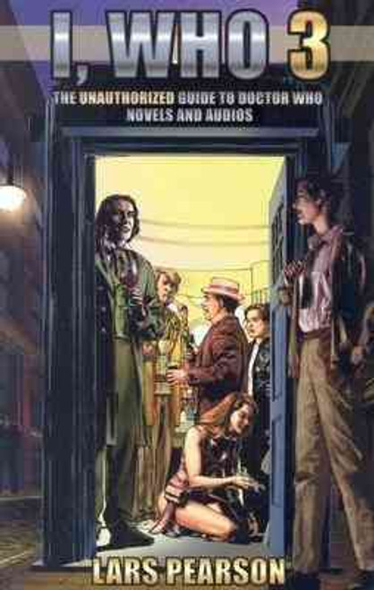 I, Who 3:The Unauthorized Guide to Doctor Who Novels and Audios