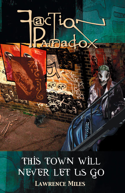 FACTION PARADOX: THIS TOWN WILL NEVER LET US GO - Mad Norwegian Press Paperback Book