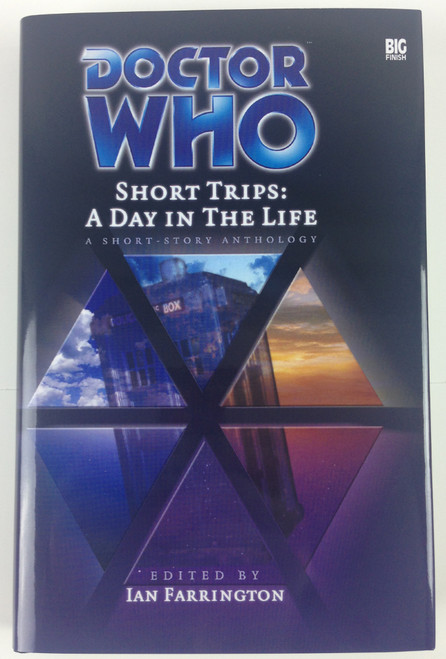 Doctor Who: Big Finish Short Trips #13: A DAY IN THE LIFE Hardcover Book