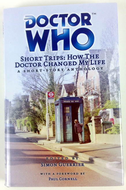 Big Finish Short Trips #26: How the Doctor Changed my Life Hardcover Book