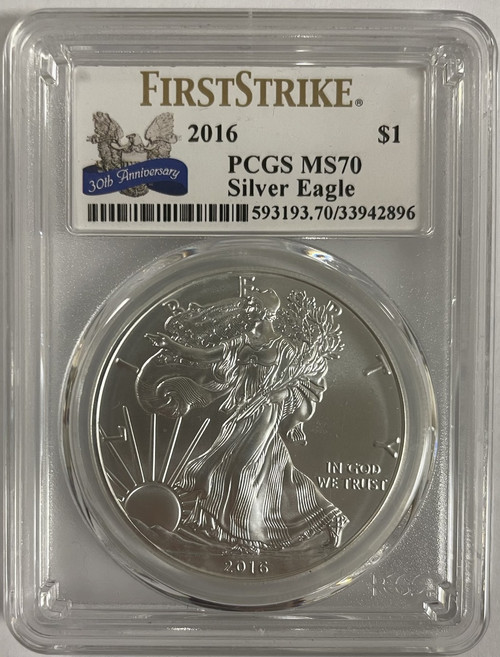2016 Silver Eagle PCGS MS70 First Strike - 30th Anniversary