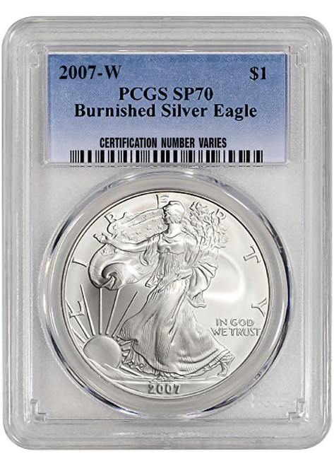 2007-W Burnished Silver Eagle PCGS SP70