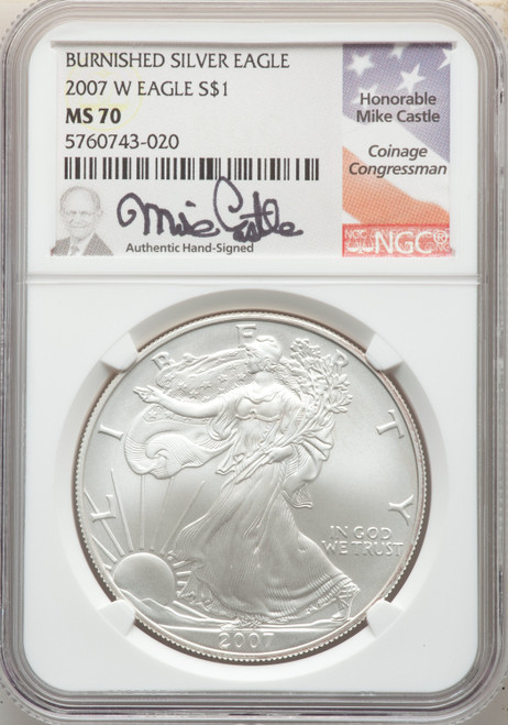 2007-W Burnished Silver Eagle NGC MS70 Mike Castle Signed