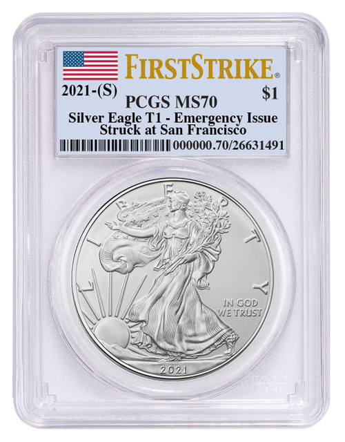 2021 (S) Silver Eagle PCGS MS70 First Strike - Emergency Issue San Francisco Minted - Type 1