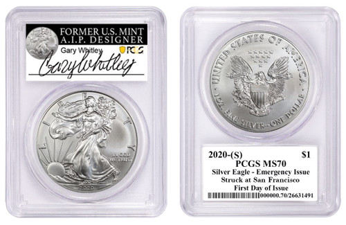 2020 (S) Silver Eagle PCGS MS70 First Day of Issue Gary Whitley Signed - Emergency Issue San Francisco Minted
