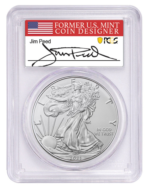 2021 (W) Silver Eagle PCGS MS70 Type 1 First Day of Issue Jim Peed Signed