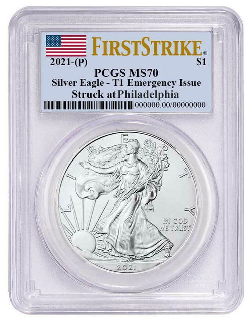 2021 (P) Silver Eagle PCGS MS70 T1 First Strike - Emergency Issue