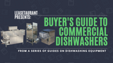Buyer's Guide: Commercial Dishwashers