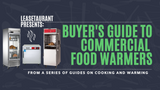 Buyer's Guide to Commercial Warmers