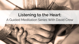 Listening to the Heart Guided Meditation
