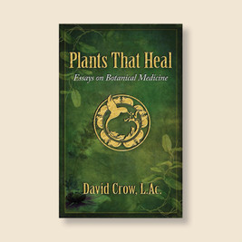 Plants That Heal by David Crow (paperback edition)
