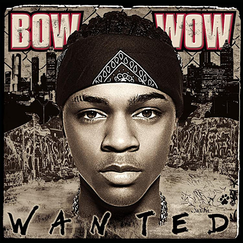 *USED* Bow Wow Wanted