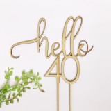 Hello 40 - Script Cake Topper