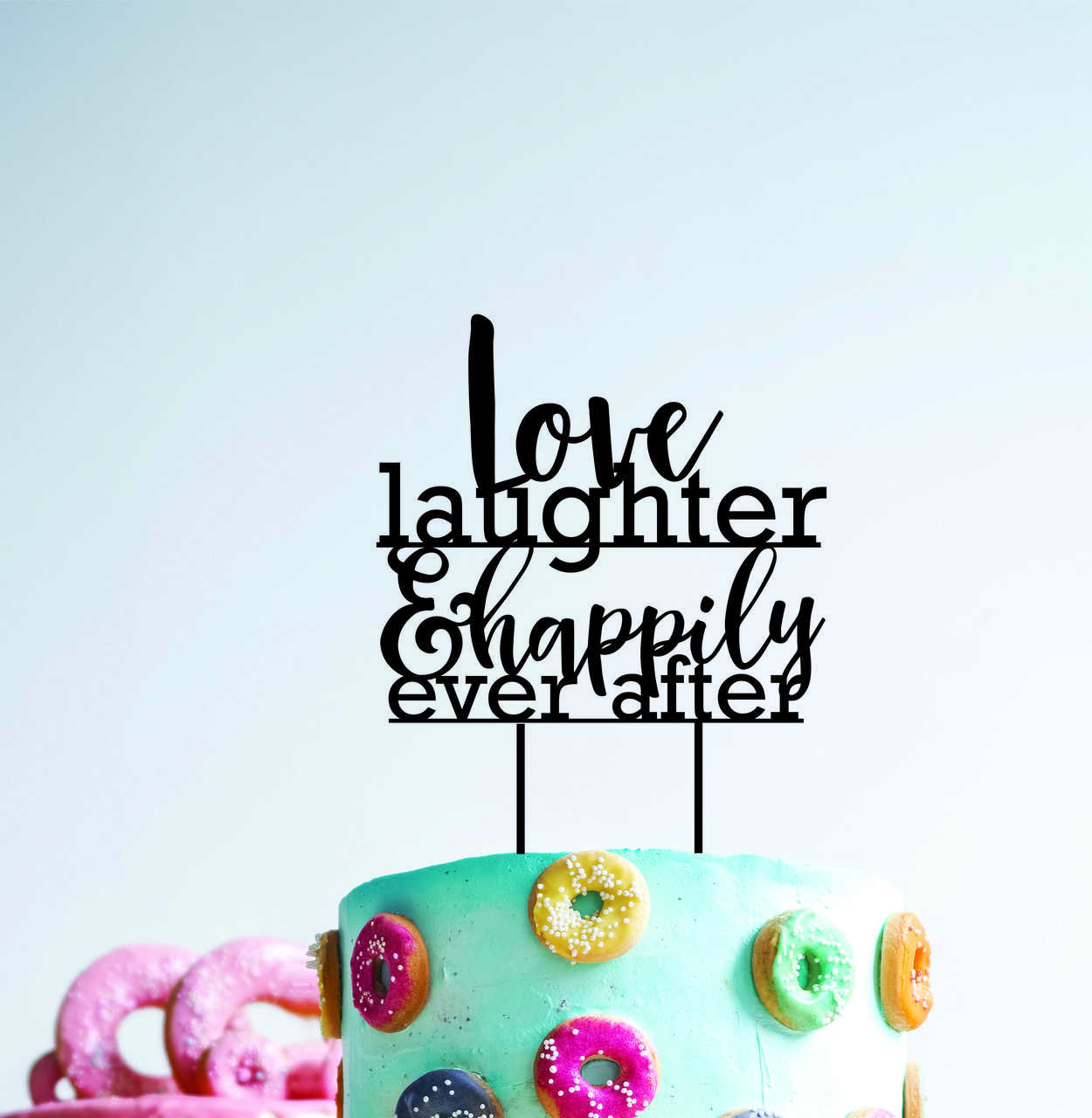 Love laughter and happily ever after - Engagement Anniversary- Wood Cake Topper / wooden topper