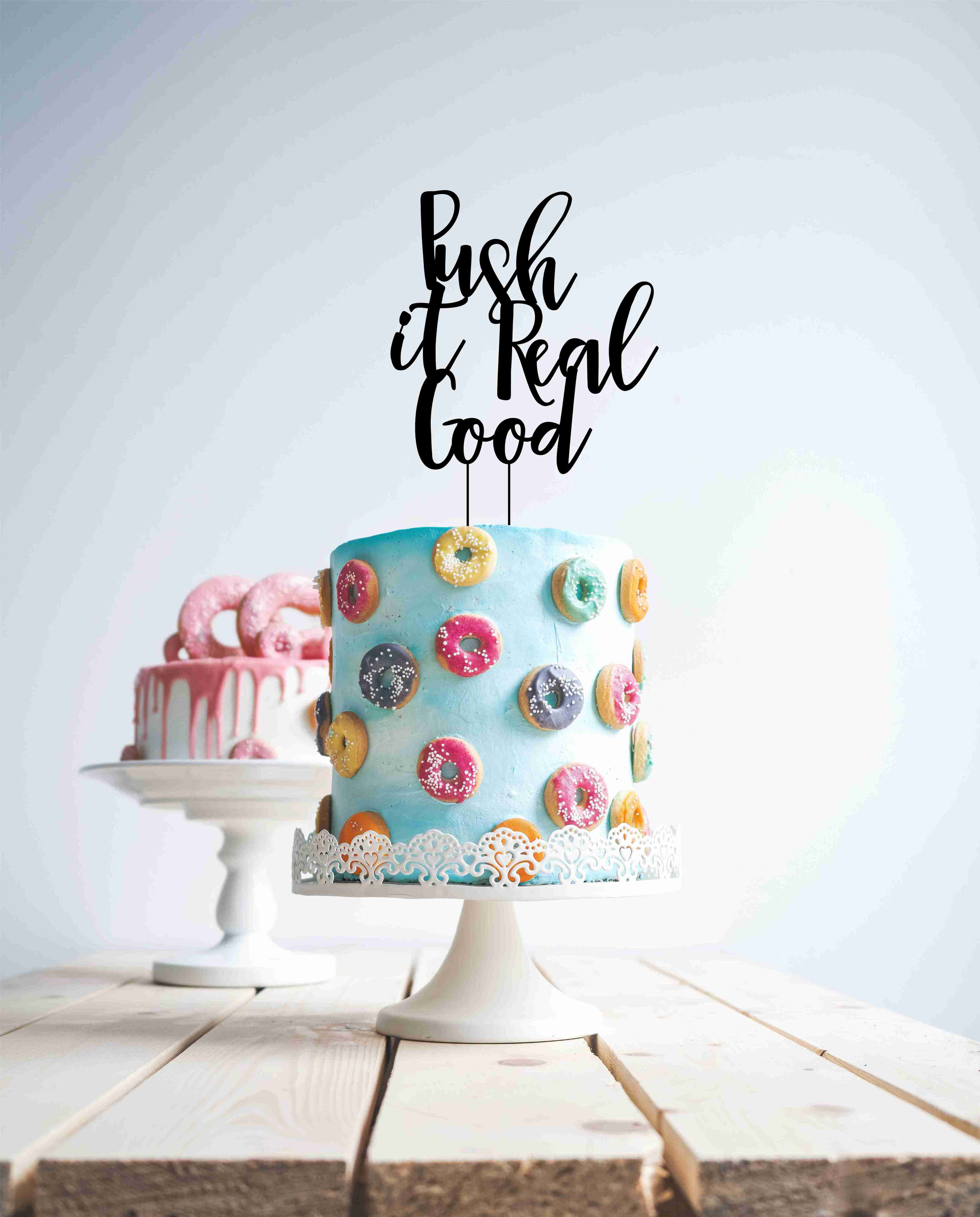Push it real good - Wood Cake Topper / wooden topper
