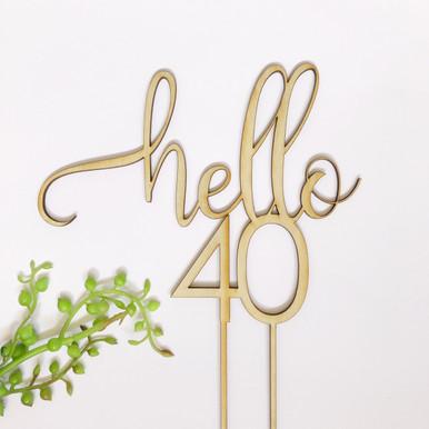 Hello 40 - Script Cake Topper - Anrol Designs