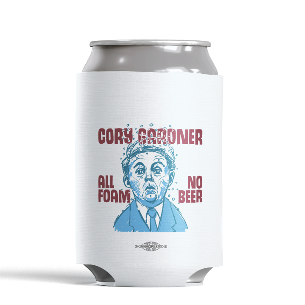 Cory Gardner: All Foam No Beer (White Foam Can Cooler)