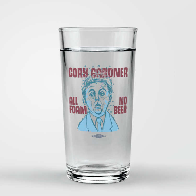 Cory Gardner: All Foam No Beer (Pint Glass)
