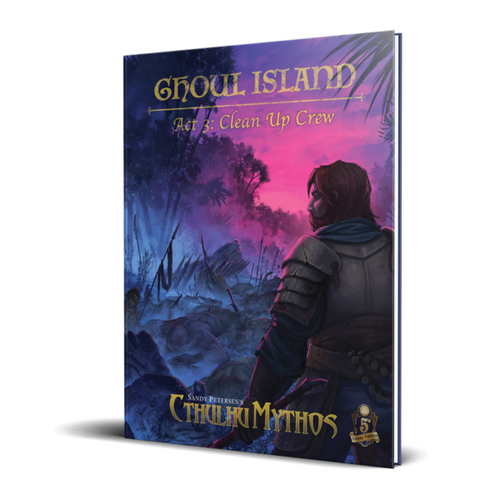 Cthulhu Mythos: Ghoul Island Act 3: Clean Up Crew