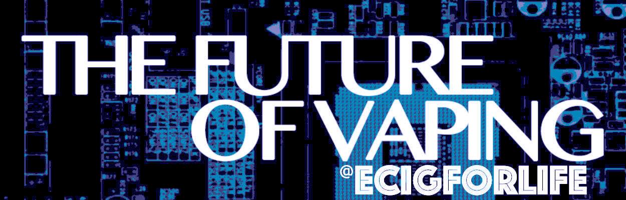 The vaping future at ecigforlife