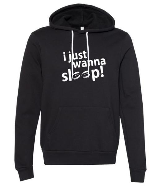 I Just Wanna Sleep Hoodie