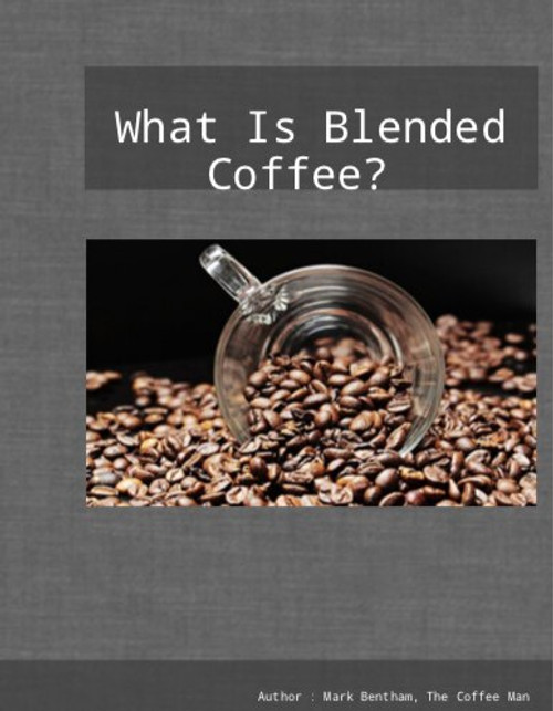 What Is Blended Coffee?