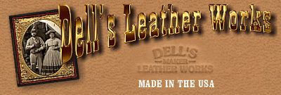 Dell's Leather Works will be closed from March 22nd thru March 29th.