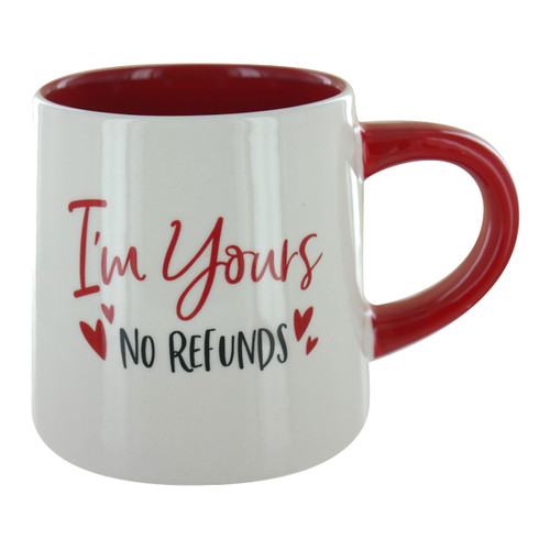 I'm Yours, No Refunds Mug - 18oz