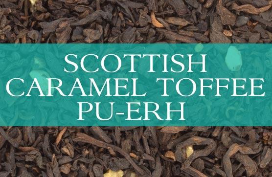 Scottish Caramel Toffee Pu-Erh