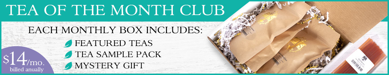 Tea of the Month Club only $14 per month
