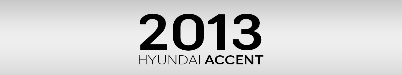 2013 Hyundai Accent Accessories and Parts