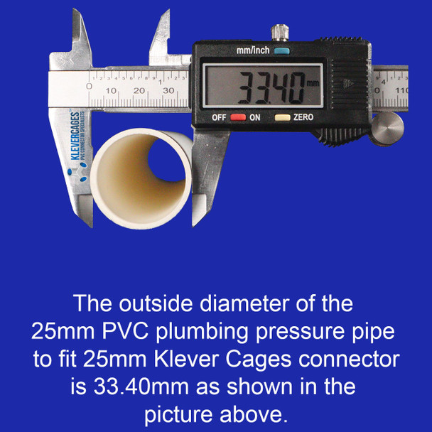 Outside diametre of a 25mm PVC pipe from Klever Cages to fit 25mm PVC connectors fittings is 33.40mm to build PVC projects including, cat enclosures, pet enclosures, garden protection cages from possums, birds and other pests